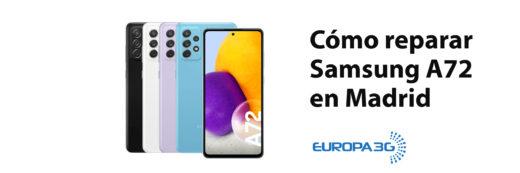 Cómo reparar Samsung A72 en Madrid