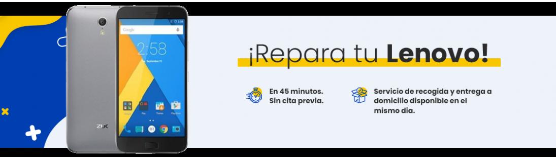 Reparar Lenovo Movil Madrid | Servicio técnico oficial